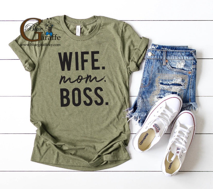 Wife Mom Boss Tee