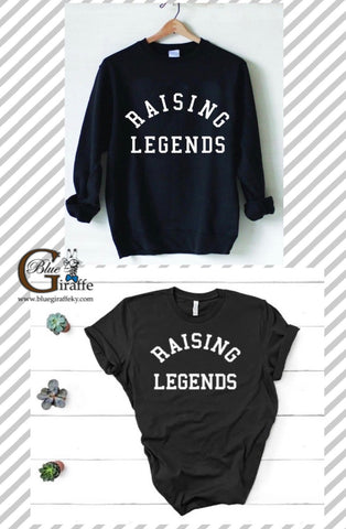 RAISING LEGENDS TEE/SWEATSHIRT