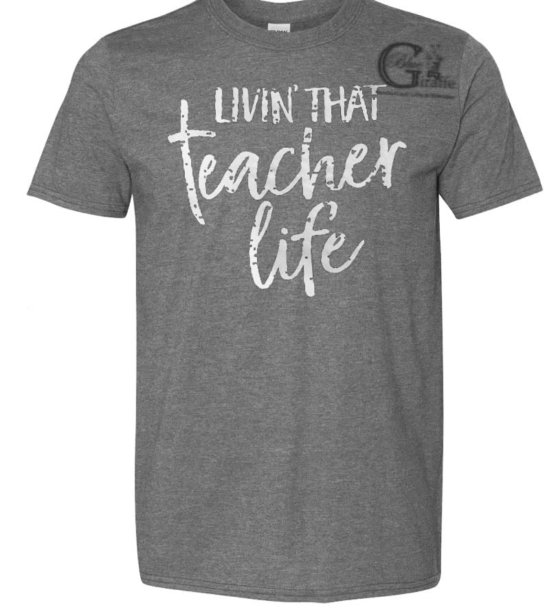 Livin That Teacher Life Tee