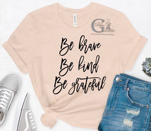 Be Brave Be Kind Be Grateful Tee