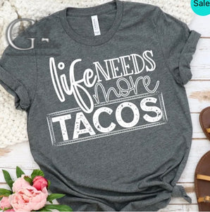 Life Needs More Tacos Tee