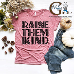 Raise Them Kind Tee