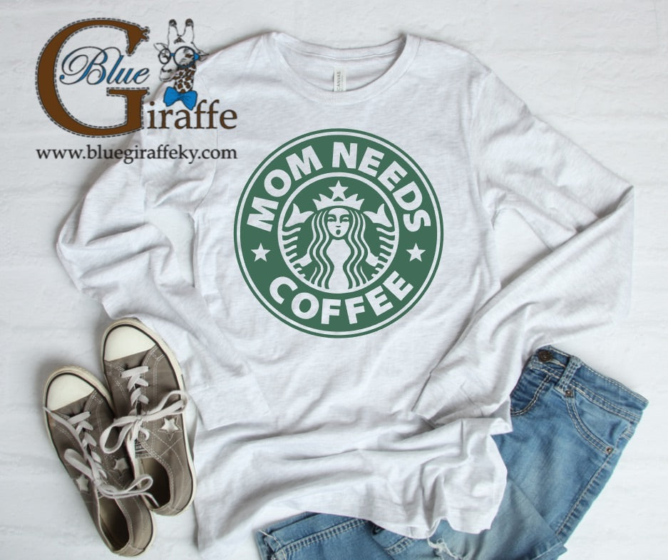 Mama Needs Coffee Long Sleeve Tee
