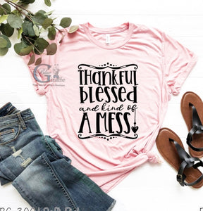 Thankful, Blessed and Kind of a Mess Tee
