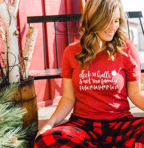 Deck the Halls and Not Your Family Tee