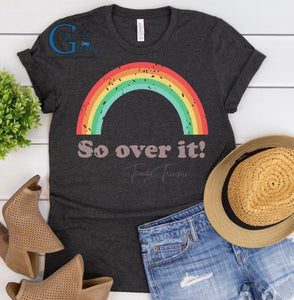 So Over It Tee