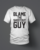 Blame The Shootout Guy