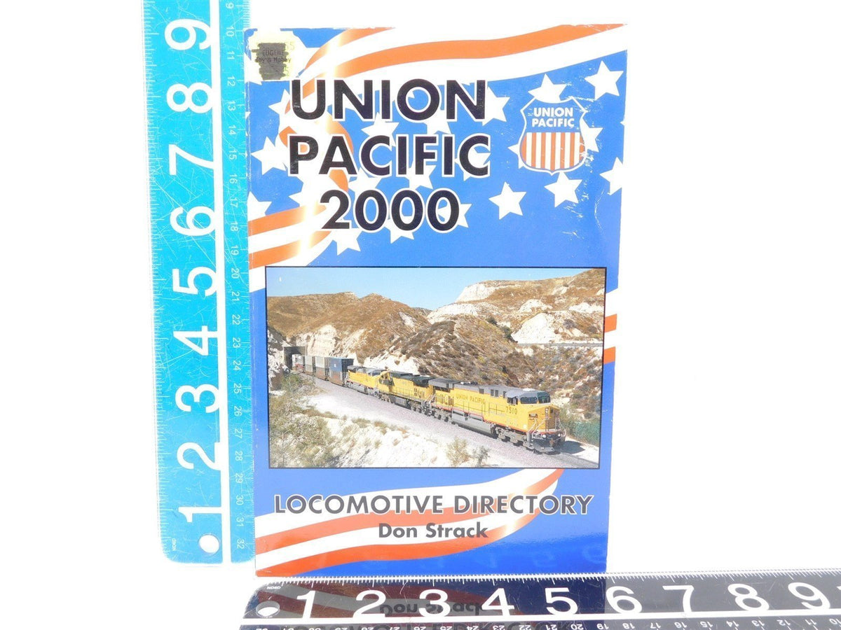 UP Union Pacific Locomotive Directory 2000 By Don Strack © 2000 Book - Model Train Market