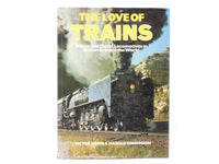 The Love Of Trains by Victor Hand & Harold Edmonson © 1974 Hardcover Book - Model Train Market