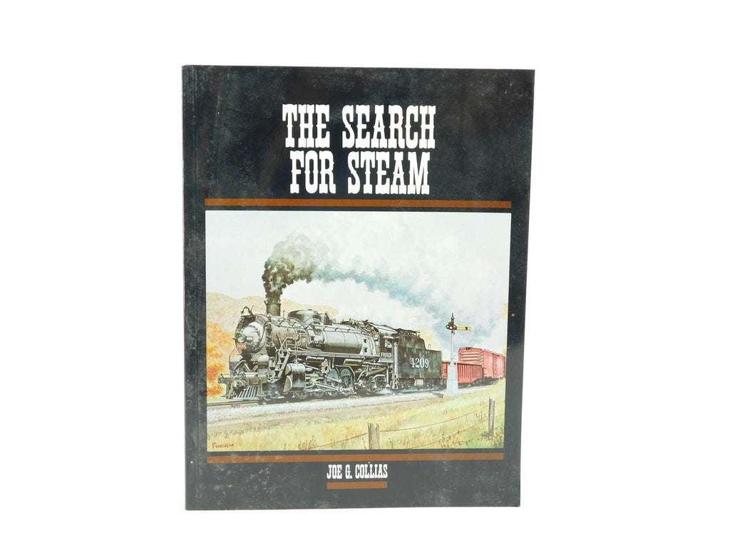 The Search For Steam by Joe G. Collias © 1972 Book Paperback - Model Train Market
