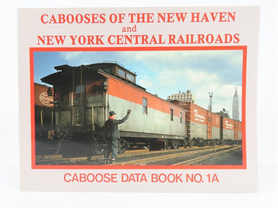 Cabooses Of The New Haven and New York Central Railroads Book 1A ©1999 SC Book