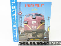 Lehigh Valley In Color - Morning Sun Books by Robert J. Yanosey ©1989 HC Book - Model Train Market