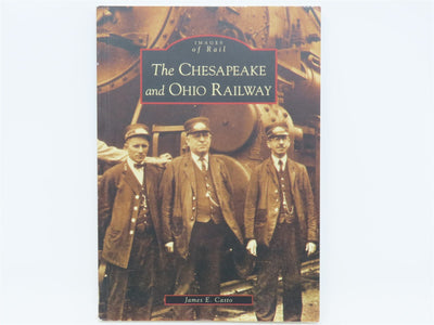 Images of Rail-The Chesapeake and Ohio Railway by James E Casto ©2006 SC Book