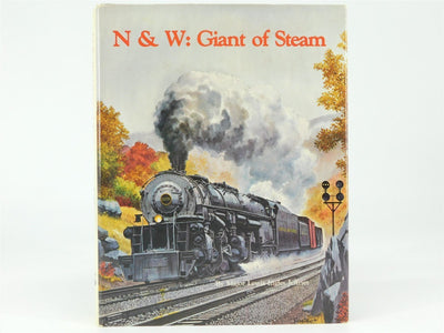 N&W: Giant of Steam by Major Lewis Ingles Jeffries ©1980 HC Book