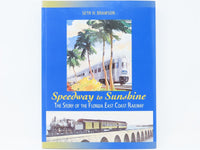FEC Speedway to Sunshine-The Story Of The Florida East Coast Railway - Bramson - Model Train Market