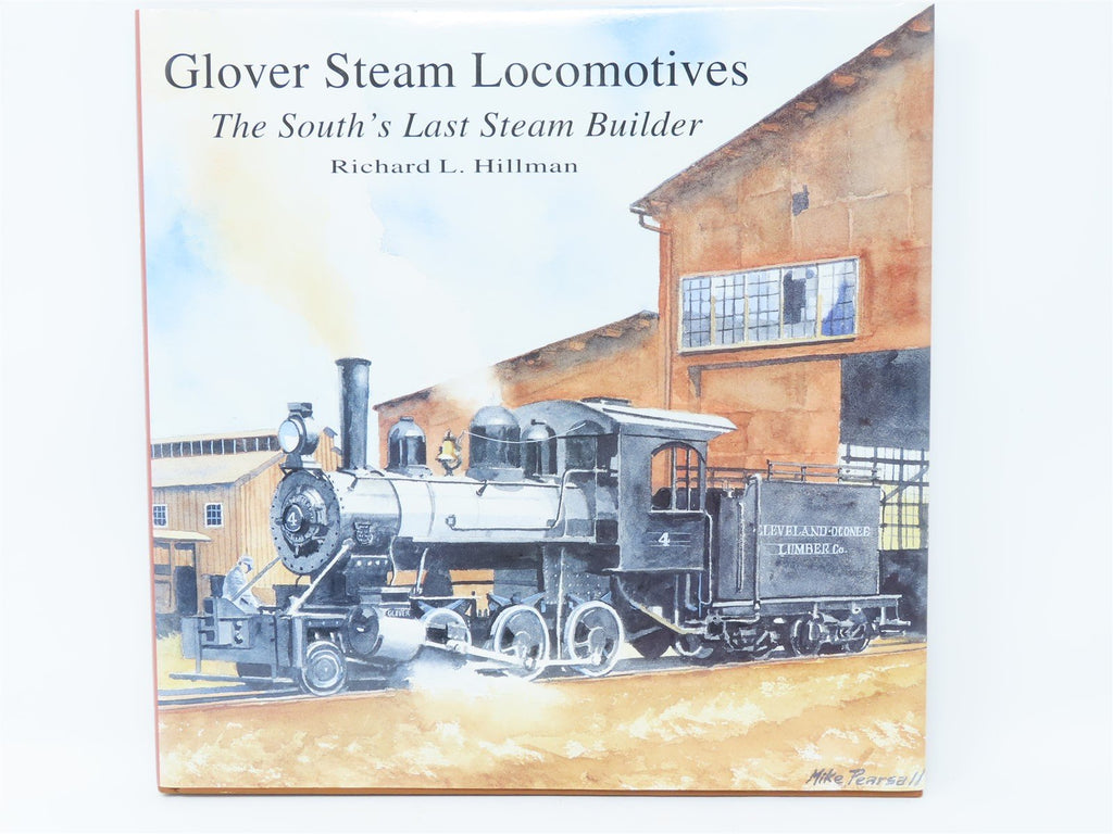 Glover Steam Locomotives - The South's Last Steam Builder by Hillman (SIGNED) - Model Train Market