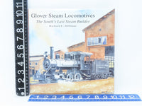 Glover Steam Locomotives-The South's Last Steam Builder by Hillman (SIGNED) - Model Train Market