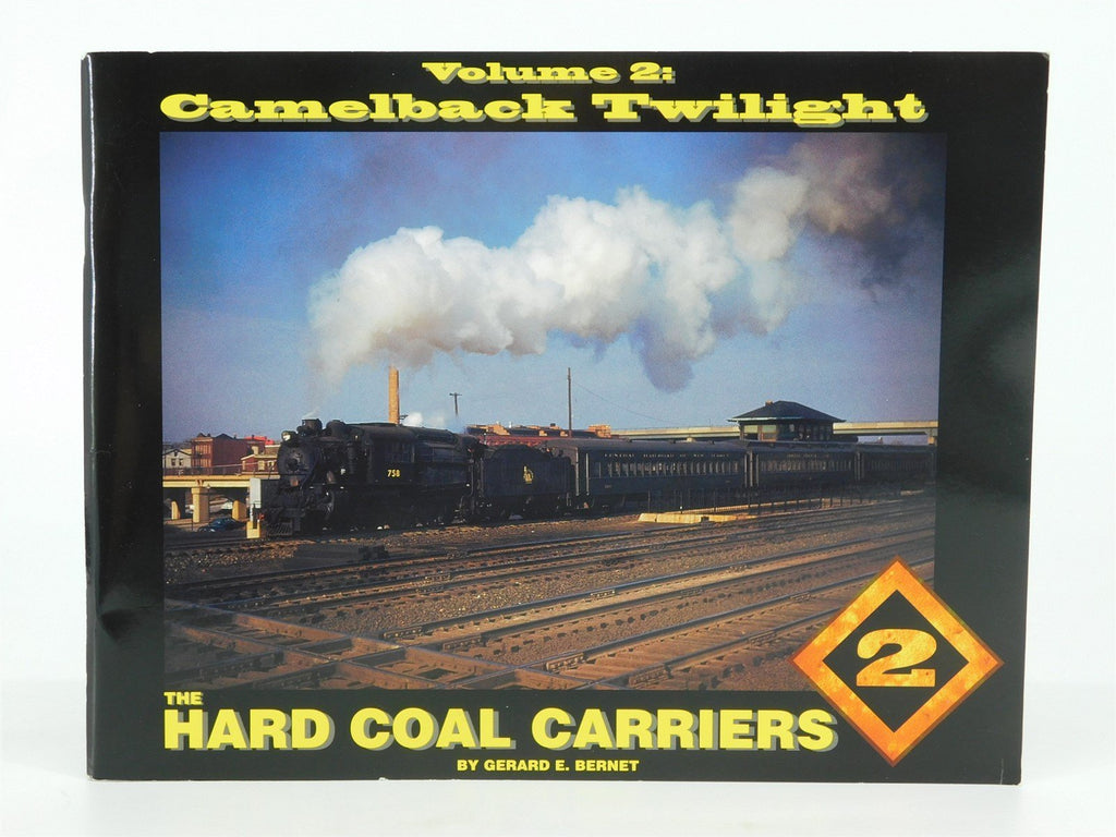 The Hard Coal Carriers Volume 2: Camelback Twilight by Gerard E. Bernet ©1995 - Model Train Market