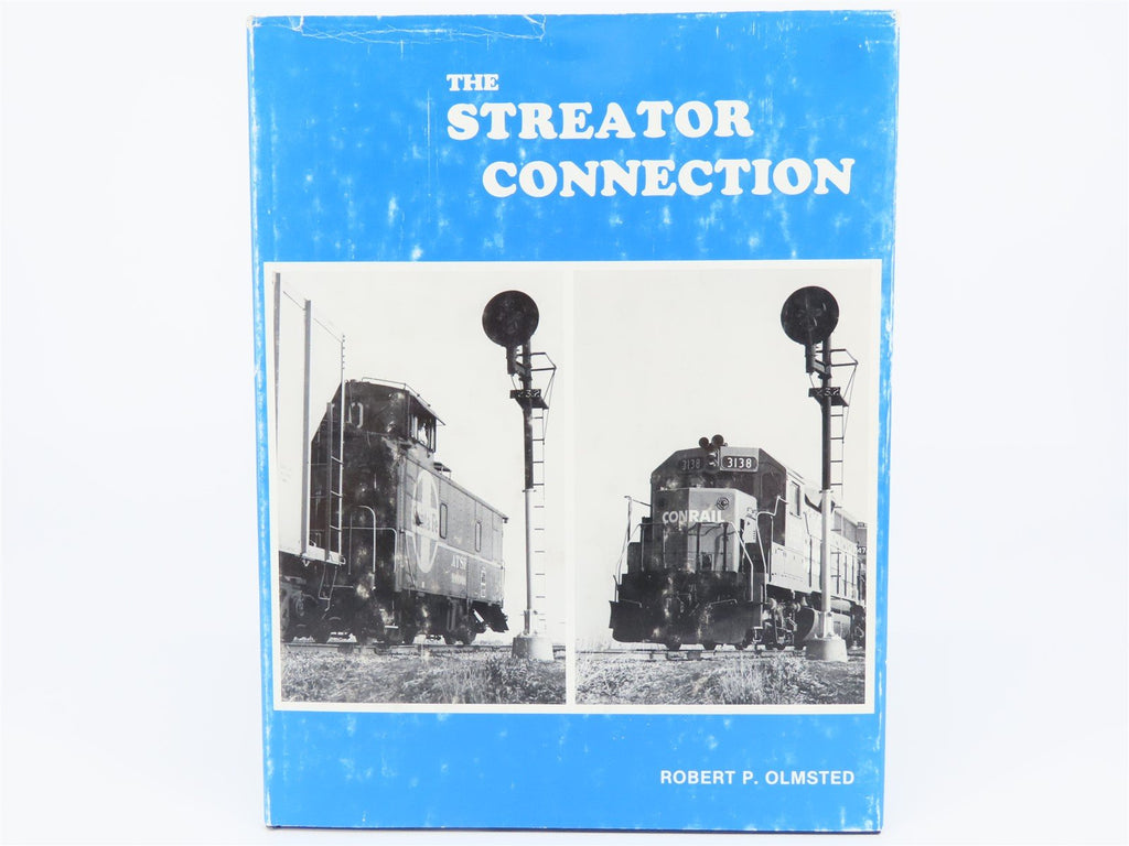 The Streator Connection by Robert P. Olmsted ©1981 HC Book - Model Train Market