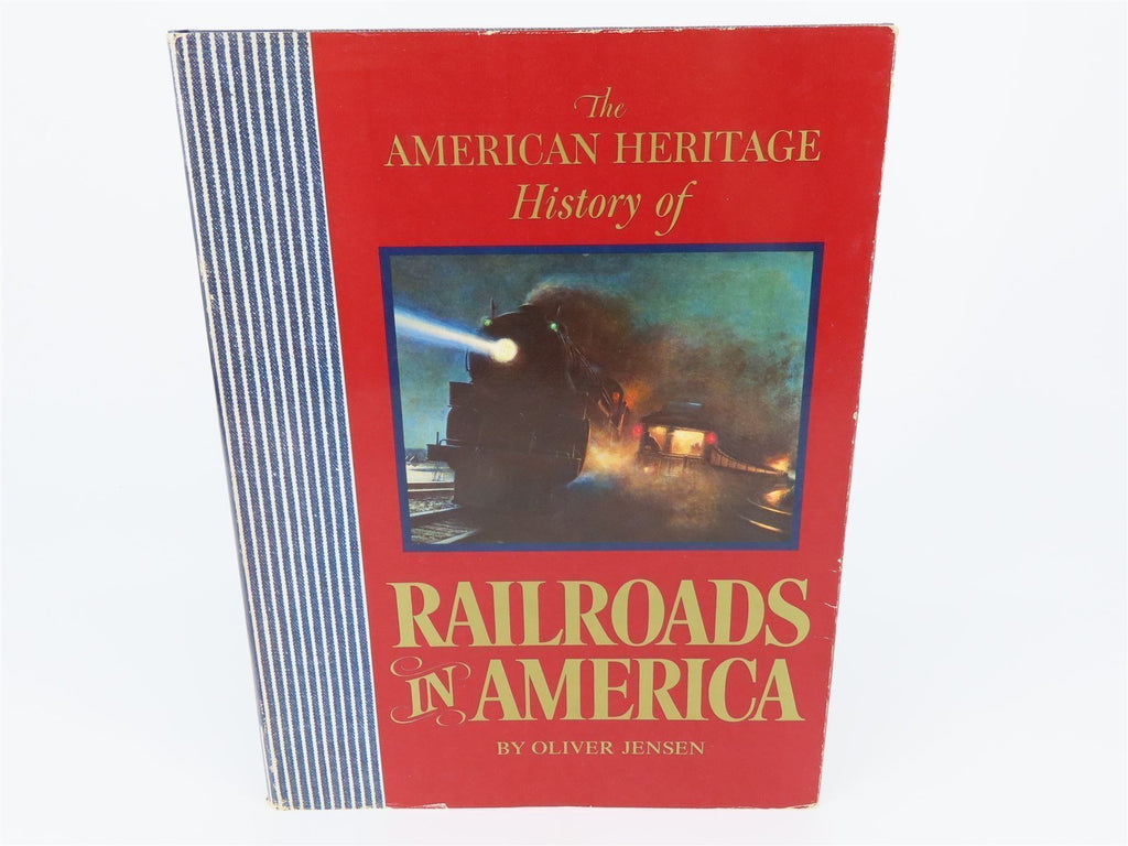 The American Heritage History of Railroads In America by Oliver Jensen ©1975