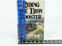 Riding The Iron Rooster By Train Through China by Paul Theroux ©1988 HC Book