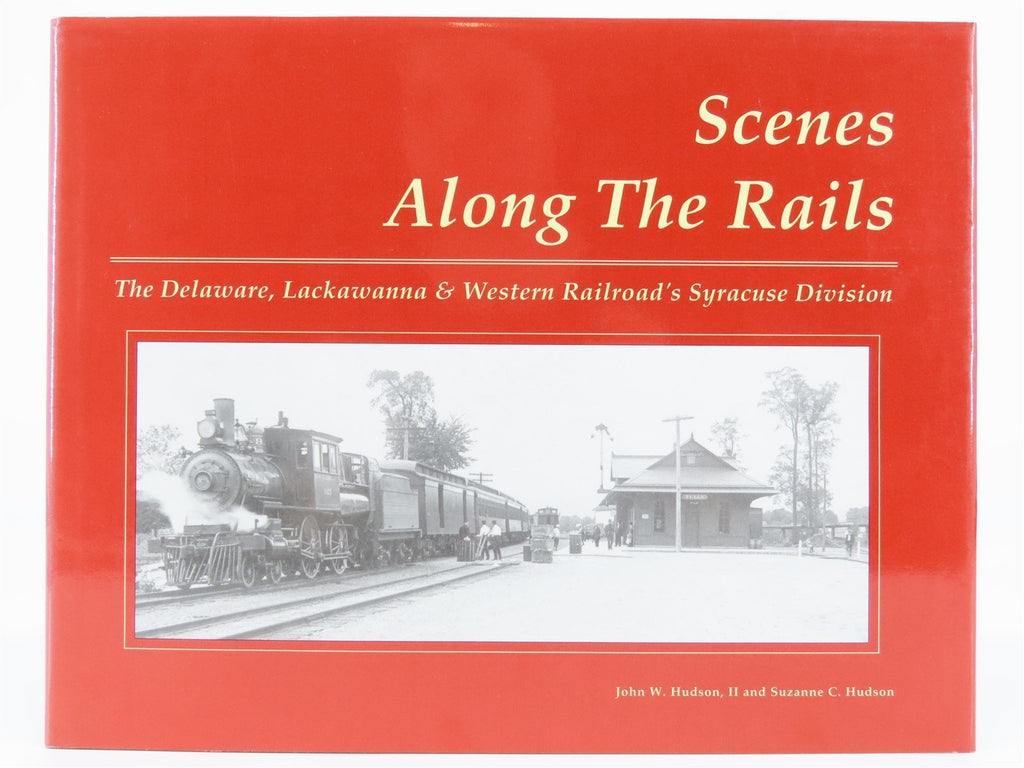 DL&W Scenes Along The Rails Syracuse Division by John W & Suzanne C Hudson ©2001