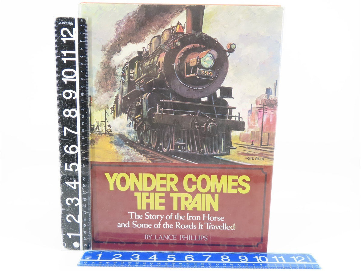 Yonder Comes The Train by Lance Phillips ©1986 HC Book - Model Train Market