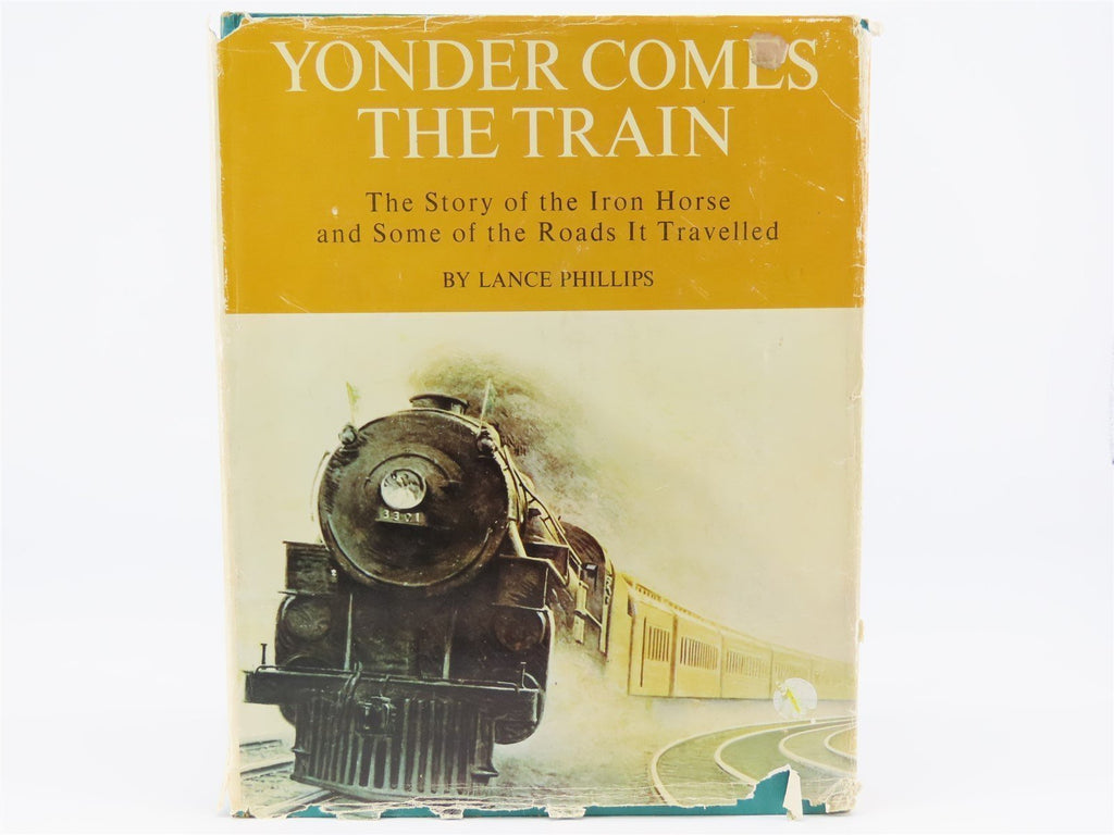 Yonder Comes The Train by Lance Phillips ©1965 HC Book - Model Train Market
