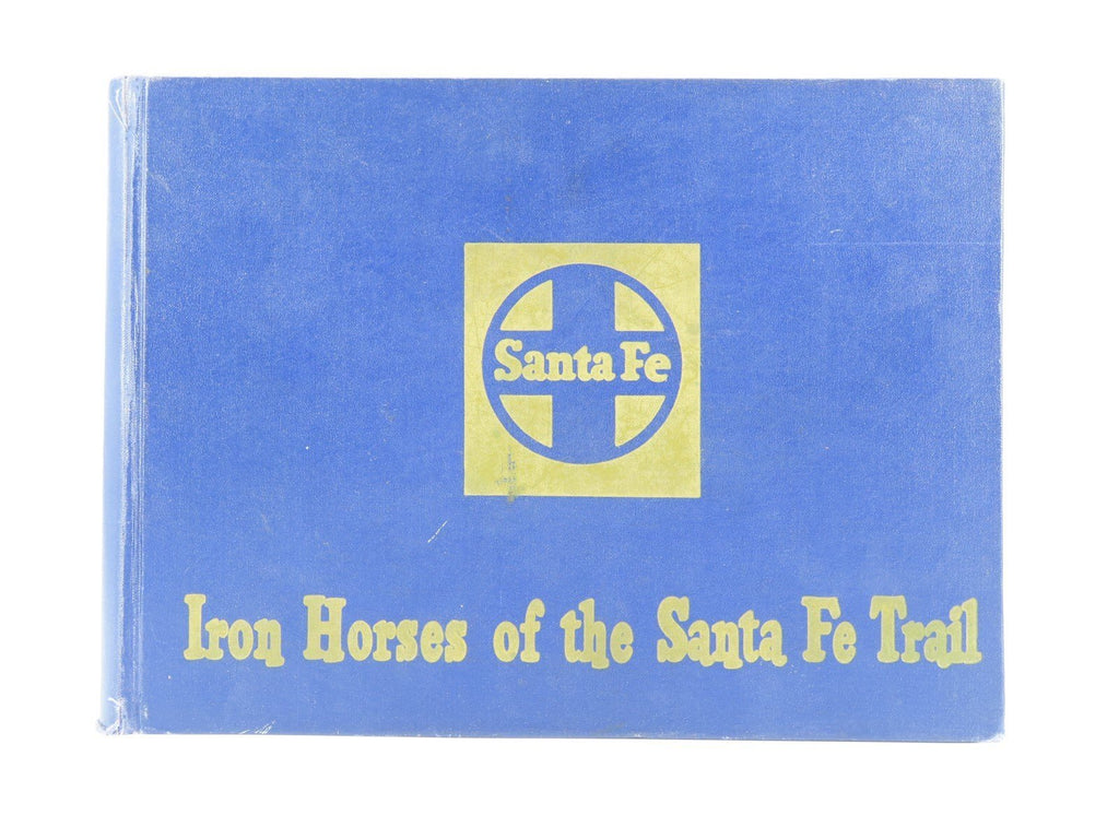 Iron Horses of the Santa Fe Trail by E.D. Worley ©1965 HC Book - Model Train Market