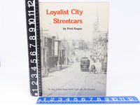 Loyalist City Streetcars by Fred Angus ©1979 HC Book