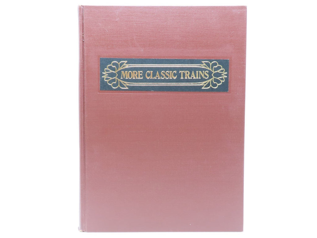 More Classic Trains by Arthur D. Dubin ©1974 HC Book