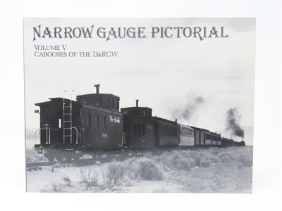 Narrow Gauge Pictorial Volume V - Cabooses of the D&RGW by Robert Grandt ©1987