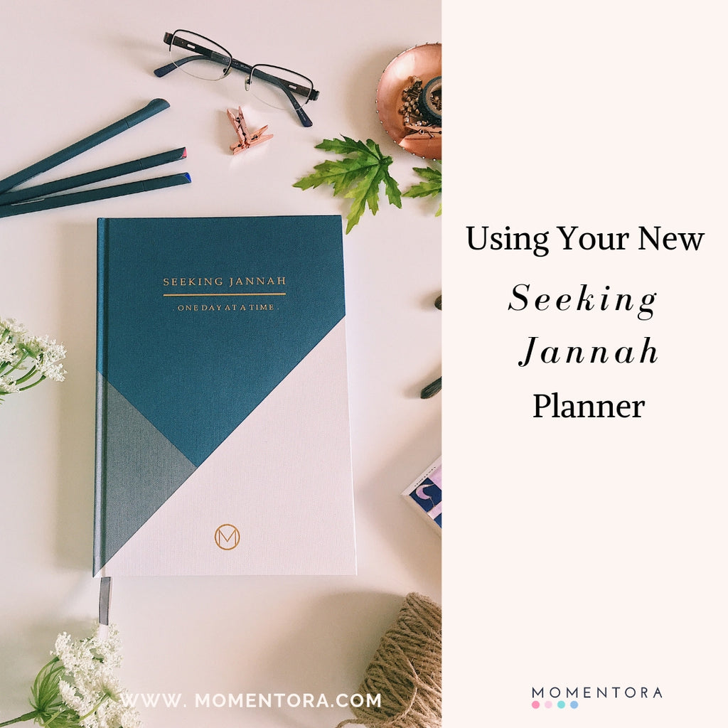 Using your new Seeking Jannah Planner - Tips & Ideas