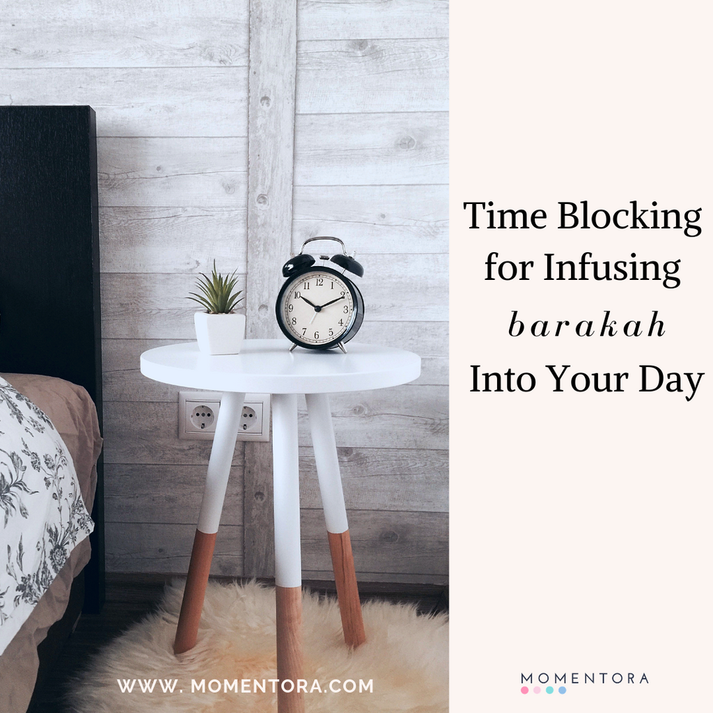 Time Blocking For Infusing Barakah Into Your Day