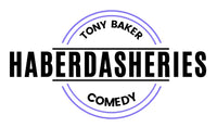 Haberdasheries by Tony Baker Comedy