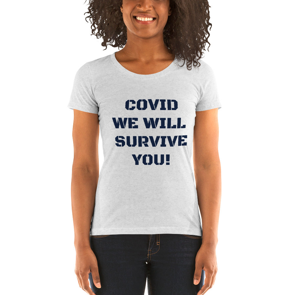 Ladies' short sleeve t-shirt - COVID WE WILL  SURVIVE YOU!