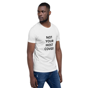 Short-Sleeve Unisex T-Shirt - NOT  YOUR  HOST  COVID!