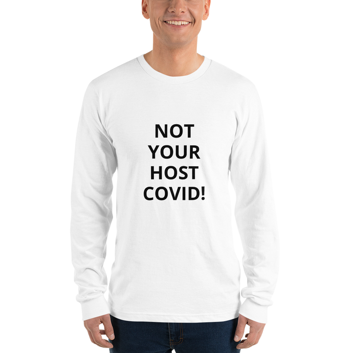 Long sleeve t-shirt - NOT  YOUR  HOST  COVID!