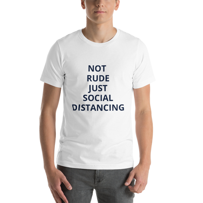 Short-Sleeve Unisex T-Shirt - NOT RUDE JUST SOCIAL  DISTANCING