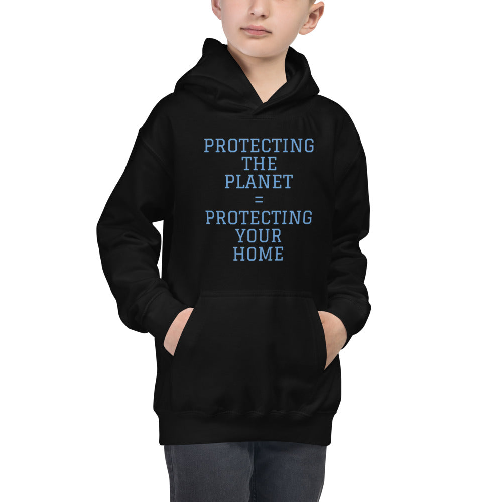 "Hoodie for kids and others that says, ""Protecting the Planet = Protecting Your Home"" Common sense apparel for the wise"