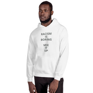 "Hoodie that says ""Racism is Boring, Mix it Up"" - various colors"