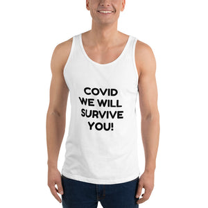 Unisex Tank Top - COVID WE WILL  SURVIVE YOU!