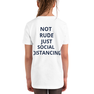 Youth Short Sleeve T-Shirt - NOT  RUDE JUST SOCIAL  DISTANCING