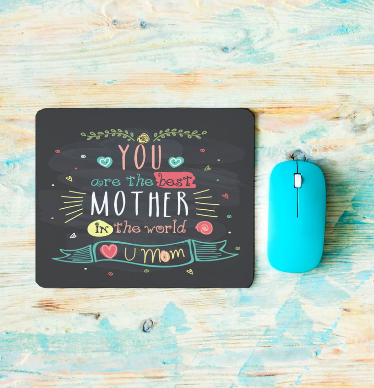 You Are The Best Mother In The World  - Almohadilla Para Mouse