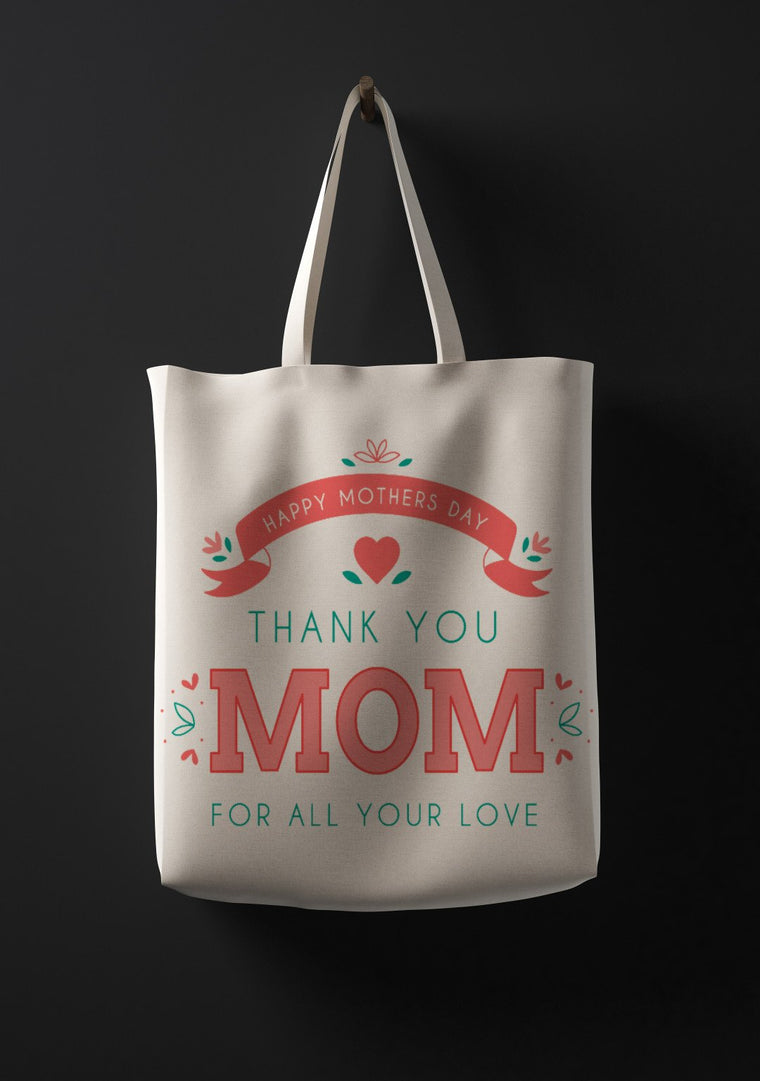 Thank You Mom For All Your Love Tote Bag
