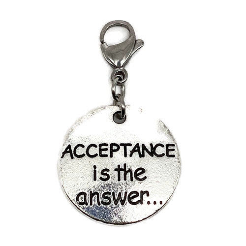 """Acceptance is the Answer"" Charm"