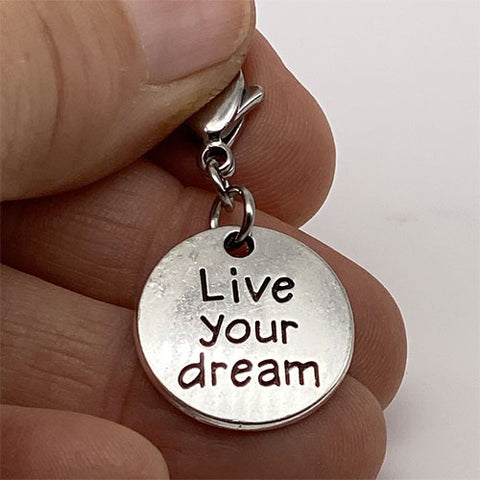 """Live your Dream"" Charm"