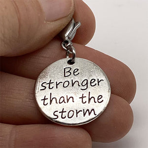 """Be Stronger then the Storm"" Charm"