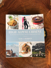 "Marla Meridith's ""High Alpine Cuisine"" Cookbook"
