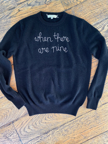 "Lingua Franca ""when there are nine"" Sweater"